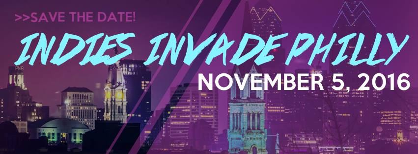 Do you want to attend Indies Invade Philly?