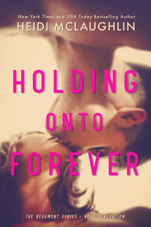 Holding Onto Forever by Heidi McLaughlin